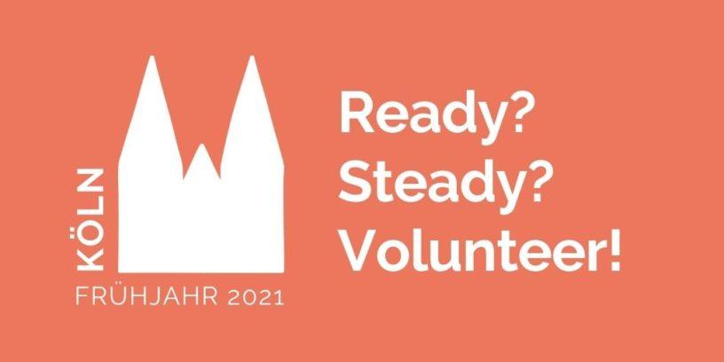 """Umriss des Kölner Doms und Text """"Ready? Steady? Volunteer?"""""""